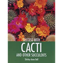 Success with Cacti and Other Succulents (Success With.)