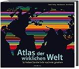 Atlas der wirklichen Welt: So haben Sie die Erde noch nie gesehen - Daniel Dorling