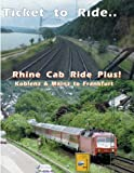 Ticket to Ride.. Rhine Ic Cabride+ Koblenz to Frankfurt [Import anglais]