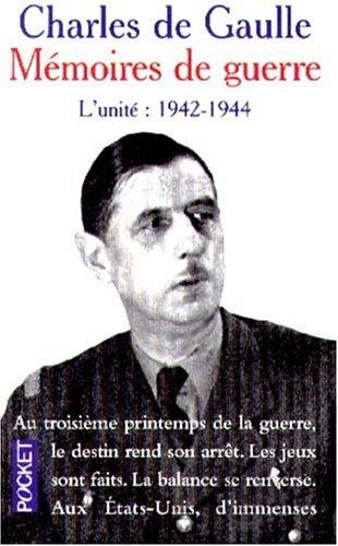 MEMOIRES DE GUERRE. Tome 2, L'unité, 1942-1944