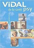 Vidal de la santé psy - Le bon usage des médicaments psy