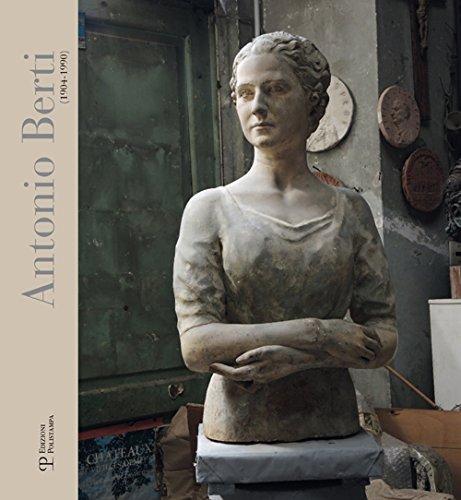 Antonio Berti (1904-1990). Catalogo della mostra (Sesto Fiorentino, 28 febbraio-31 maggio 2016). Ediz. illustrata