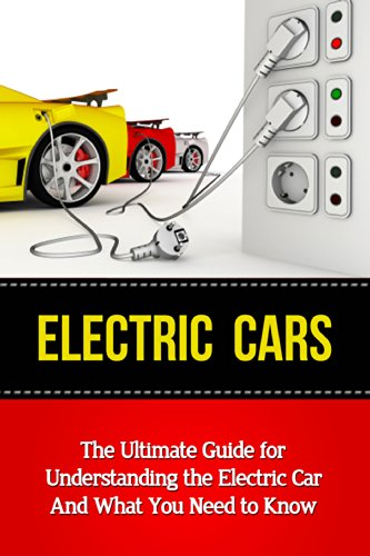 electric-cars-the-ultimate-guide-for-understanding-the-electric-car-and-what-you-need-to-know-beginn