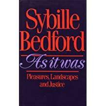 As It Was: Pleasures, Landscapes and Justice by Sybille Bedford (1991-05-02)