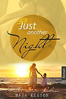 Just Another Night: Fehler meines Lebens von [Keaton, Maja]