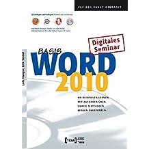 Word 2010 Basis: An Beispielen lernen. Mit Aufgaben üben. Durch Testfragen Wissen überprüfen