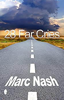 28 Far Cries by [Nash, Marc]