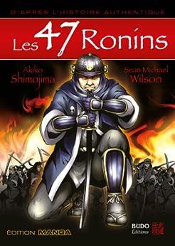 Les 47 Rônins (MANGA) de [Josette, Nickels-Grolier, Akiko, Shimojima, Sean Michael, Wilson]