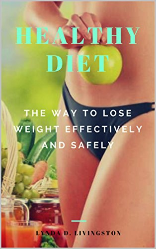 Healthy Diet: The way to Lose Weight Effectively and Safely