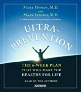 Ultraprevention: The 6-Week Plan That Will Make You Healthy for Life by Mark M.D. Hyman (2003-09-01)