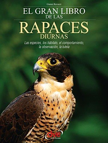 El gran libro de las rapaces diurnas por Gianni Ravazzi