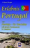 Erlebnis Portugal. Teil 1: Alentejo - für Genießer, mit einem Kurzbesuch in Lissabon