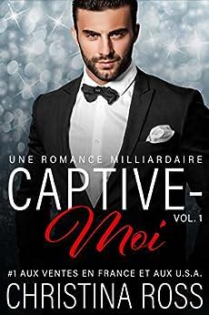 Captive-Moi (Vol. 1) par [Ross, Christina]