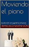 Moviendo el piano: La obsesión anti gay de los religiosos