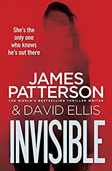 Invisible by [Patterson, James]