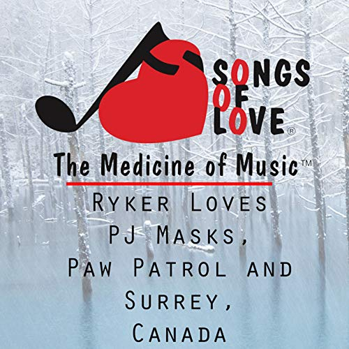 Ryker Loves Pj Masks, Paw Patrol and Surrey, Canada