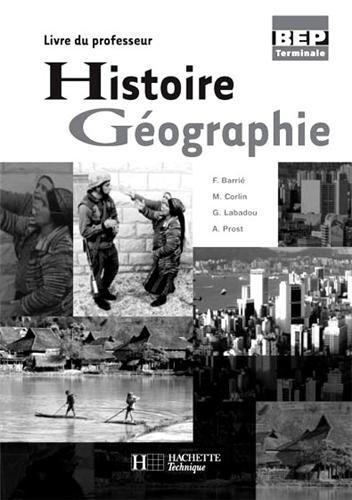 Histoire Géographie Terminale BEP : Livre du professeur
