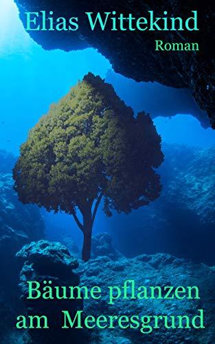 Bäume pflanzen am Meeresgrund (Leute Poesie Für Junge)