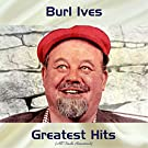 Burl Ives Greatest Hits (Remastered 2017)