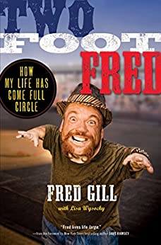 Two Foot Fred: How My Life Has Come Full Circle (English Edition) di [Gill, Fred]