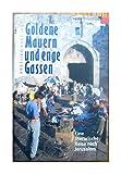 Goldene Mauern und enge Gassen - Angelika Vogt