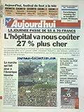 Telecharger Livres AUJOURD HUI No 15900 du 17 10 1995 L HOPITAL VA NOUS COUTER 27 POUR 100 PLUS CHER LA MARCHE QUI FAIT PEUR A L AMERIQUE BLANCHE SPECIAL ALGERIE LE LEADER DU FLN S EN PREND A LA FRANCE IMMOBILIER 8 PAGES POUR BIEN ACHETER (PDF,EPUB,MOBI) gratuits en Francaise