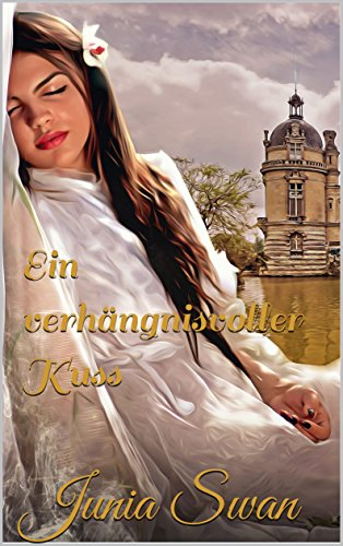 Buchseite und Rezensionen zu 'Ein verhängnisvoller Kuss' von Junia Swan