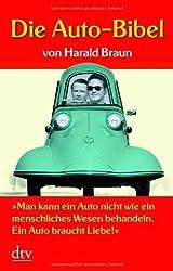 Die Auto-Bibel:Man kann ein Auto nicht wie ein menschliches Wesen behandeln. Ein Auto braucht Liebe!