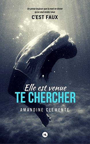 Elle est venue te chercher (Numerik romance) (French Edition)