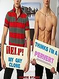 Help! My Gay Clone Thinks I'm A Pervert