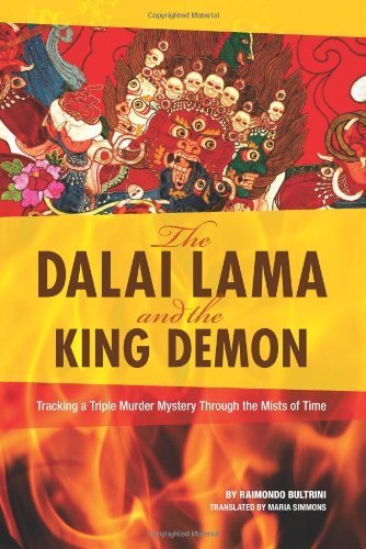 The Dalai Lama and the King Demon: Tracking a Triple Murder Mystery Through the Mists of Time by Bultrini, Raimondo (2013) Paperback