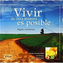 Vivir de otra manera es posible: Brinda por la libertad y toma las riendas de tu futuro (Vital (robin Book))