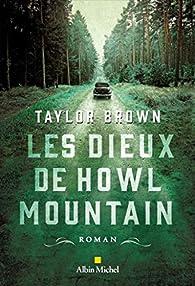 Les Dieux de Howl Mountain par Taylor Brown