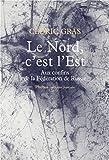 Le Nord, c'est l'Est (Littérature française) - Format Kindle - 9782752909404 - 8,99 €