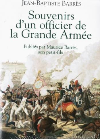 Souvenirs d'un officier de la Grande Arme, publis par Maurice Barrs, son petit-fils