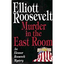 Murder in the East Room by Elliott Roosevelt (1993-11-05)