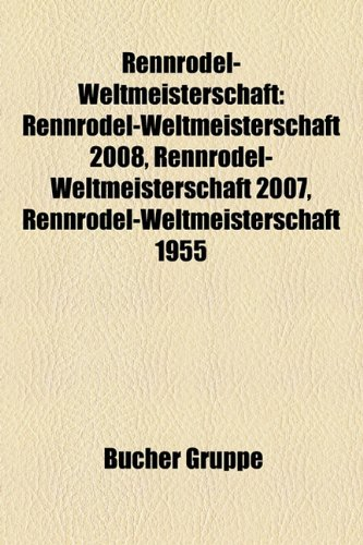 Rennrodel-Weltmeisterschaft: Rennrodel-Weltmeisterschaft 2008, Rennrodel-Weltmeisterschaft 2007, Rennrodel-Weltmeisterschaft 1955