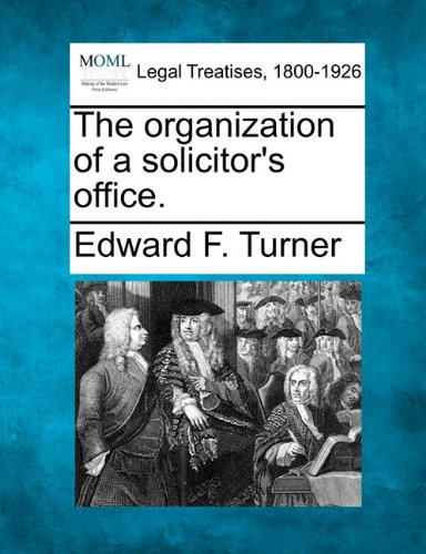 The organization of a solicitor's office.
