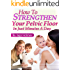 How To Strengthen Your Pelvic Floor In Just Minutes A Day