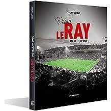 C'était le Ray : Une ville, un stade