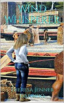 Wind Whisperer by [Garrido, Theresa Jenner]