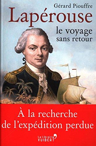 Lapérouse, le voyage sans retour par Gérard Piouffre