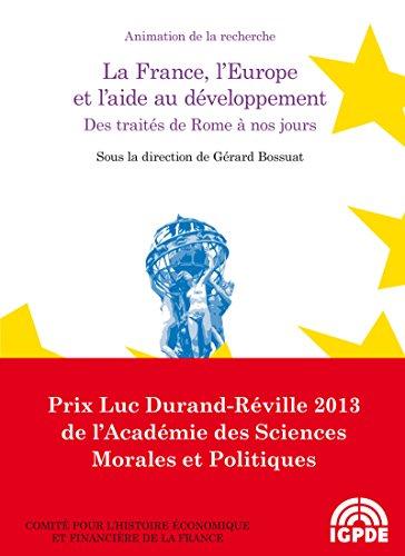La France, l'Europe et l'aide au développement. Des traités de Rome à nos jours: Du contrôle de la dépense à la gestion des services publics (1914-1967)