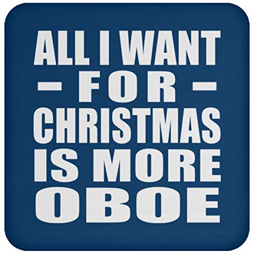 All I Want For Christmas Is More Oboe - Coaster Royal/One Size, Untersetzer Bierdeckel Rutschsicher Kork Korkunterschicht, Geschenk für Geburtstag, Weihnachten
