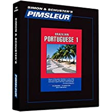 Portuguese (Brazilian) I, Comprehensive: Learn to Speak and Understand Brazilian Portuguese with Pimsleur Language Programs