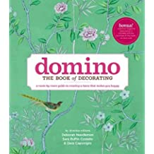 (Domino: The Book of Decorating: A Room-By-Room Guide to Creating a Home That Makes You Happy) By Needleman, Deborah (Author) Hardcover on (10 , 2008)