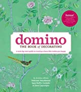 (Domino: The Book of Decorating: A Room-By-Room Guide to Creating a Home That Makes You Happy) By Needleman, Deborah (Author) Hardcover on 14-Oct-2008