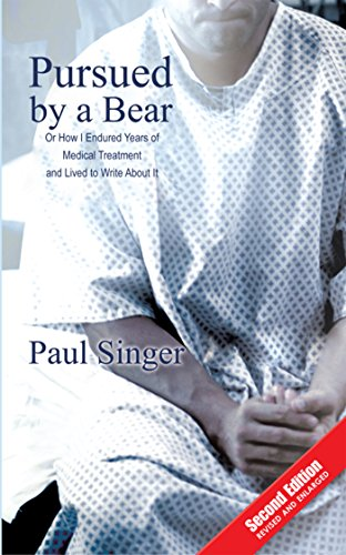 Pursued By A Bear: How I Endured Years Of Medical Treatment And Lived To Write About It por Paul Singer