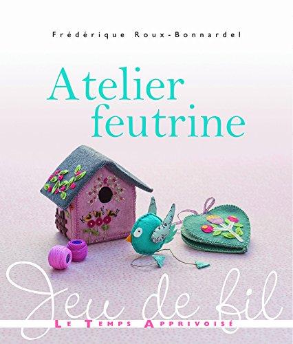 Atelier feutrine par Frederique Roux-bonnardel
