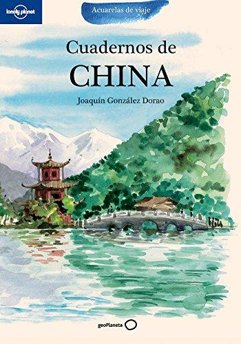 Cuadernos de China (Acuarelas de viaje) por Joaquín González Dorao